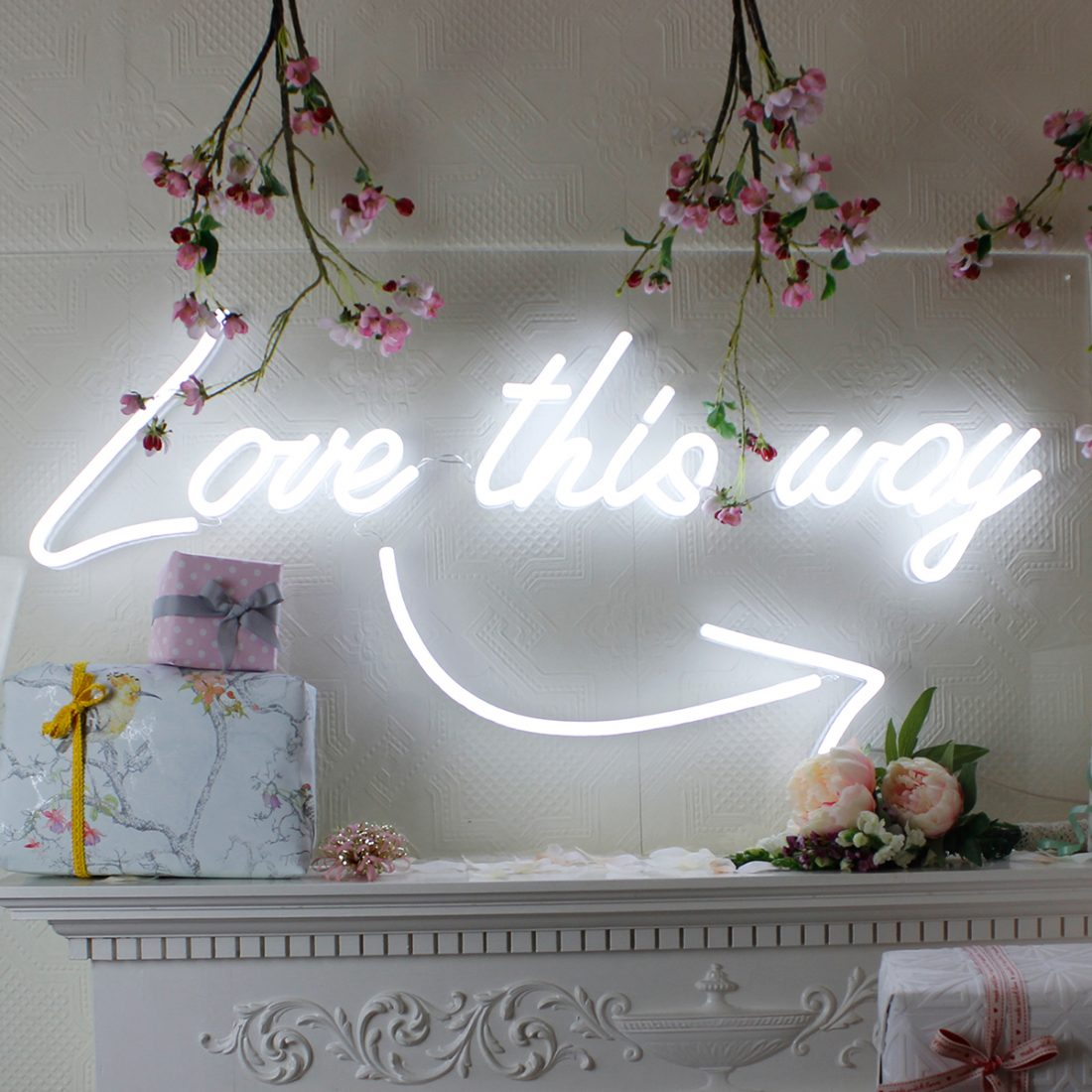 Love this Way Neon Sign